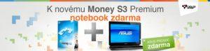 Zakupte Money S3 Premium a získejte zdarma notebook ASUS!
