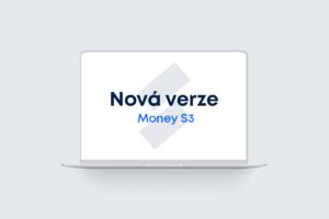 Změny a novinky Money S3 verze 21.300